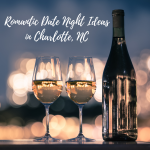 wpid-pmc-Romantic-Date-Night-Ideas-in-Charlotte-NC.png